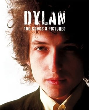 Bob Dylan - 100 Songs - Pictures - Livre - di-arezzo.co.uk