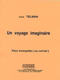 Un Voyage Imaginaire André Telman Partition Trompette - laflutedepan