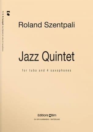 Jazz Quintet Roland Szentpali Partition Tuba - laflutedepan