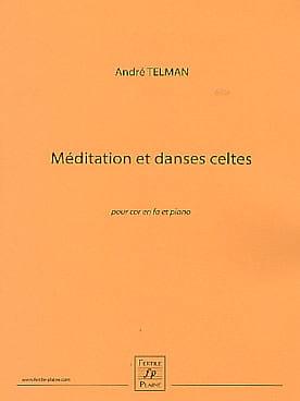 Méditation et danses celtes André Telman Partition Cor - laflutedepan