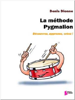 La méthode Pygmalion Denis Dionne Partition Batterie - laflutedepan