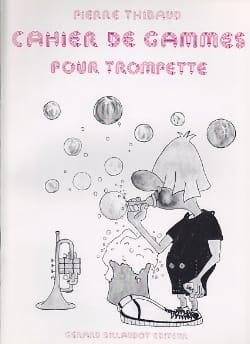 Cahier De Gammes Pierre Thibaud Partition Trompette - laflutedepan