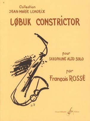 Lobuk Constrictor François Rossé Partition Saxophone - laflutedepan