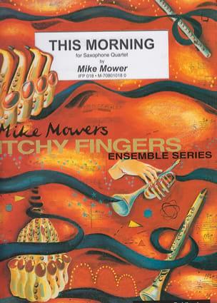 This Morning Mike Mower Partition Saxophone - laflutedepan