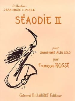 Séaodie 2 François Rossé Partition Saxophone - laflutedepan