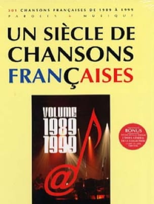 Un siècle de chansons Françaises 1989-1999 - laflutedepan.be