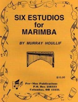 Murray Houllif - Six Estudios For Marimba - Partition - di-arezzo.co.uk