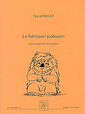 Le Hérisson polisson Pascal Proust Partition Saxophone - laflutedepan