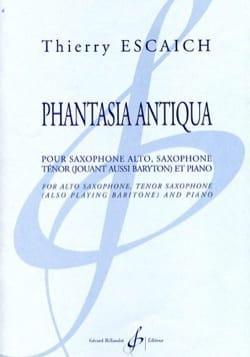 Phantasia Antiqua Thierry Escaich Partition Saxophone - laflutedepan