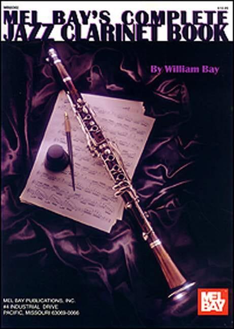 Complete Jazz Clarinet Book - William Bay - laflutedepan.com
