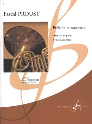 Prélude et escapade Pascal Proust Partition Cor - laflutedepan
