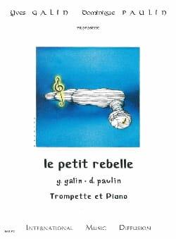 Le Petit Rebelle Galin Yves / Paulin Dominique Partition laflutedepan