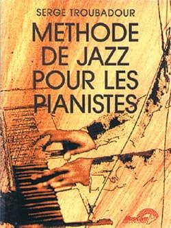 Méthode de Jazz pour les Pianistes Serge Troubadour laflutedepan