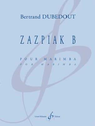 Zazpiak B Bertrand Dubedout Partition Marimba - laflutedepan