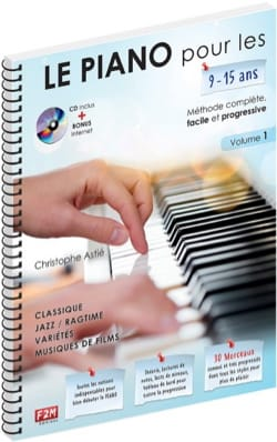 Christophe Astié - The PIANO for 9-15 years ... - Volume 1 - Partition - di-arezzo.co.uk