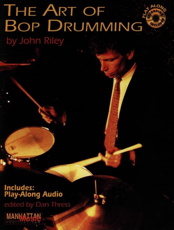 The Art Of Bop Drumming - John Riley - Partition - laflutedepan.com