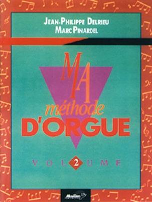 Ma Méthode D' Orgue Volume 2 Delrieu J. P. / Pinardel M. laflutedepan