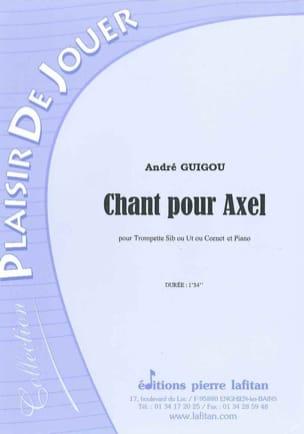 Chant Pour Axel André Guigou Partition Trompette - laflutedepan