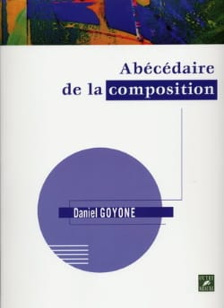 Daniel Goyone - Abécédaire de la Composition - Livre - di-arezzo.fr