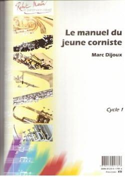 Le Manuel du Jeune Corniste Marc Dijoux Partition Cor - laflutedepan
