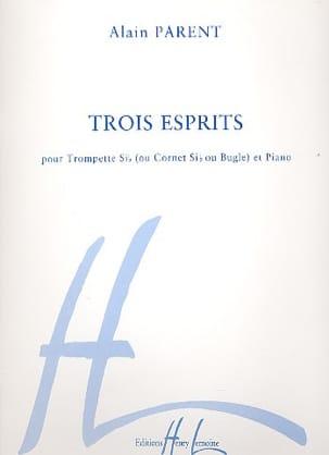 Trois Esprits Alain Parent Partition Trompette - laflutedepan