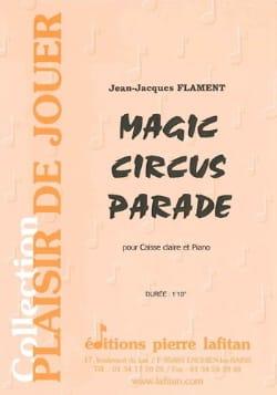 Magic Circus Parade Jean-Jacques Flament Partition laflutedepan