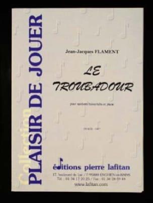 Le Troubadour - Jean-Jacques Flament - Partition - laflutedepan.com