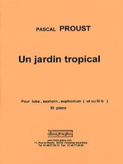 Un jardin tropical Pascal Proust Partition Tuba - laflutedepan