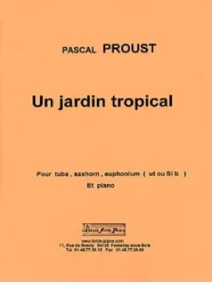 Un jardin tropical - Pascal Proust - Partition - laflutedepan.com