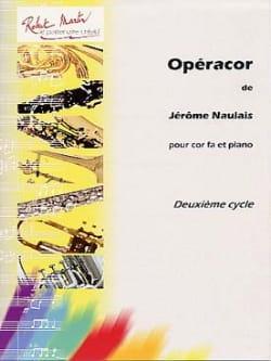 Opéracor Jérôme Naulais Partition Cor - laflutedepan