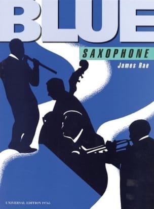 Blue Saxophone James Rae Partition Saxophone - laflutedepan