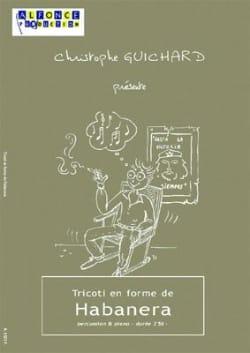 Tricoti En Forme de Habanera Christophe Guichard laflutedepan
