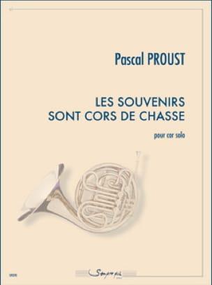 Les souvenirs sont cors de chasse - Pascal Proust - laflutedepan.com