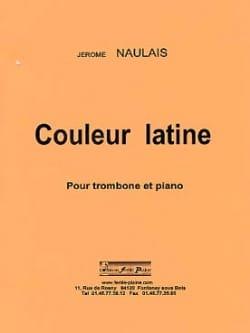 Couleur Latine Jérôme Naulais Partition Trombone - laflutedepan