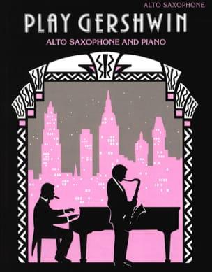 Play Gershwin GERSHWIN Partition Saxophone - laflutedepan