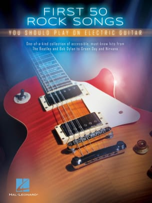 First 50 Rock Songs You Should Play on Electric Guitar laflutedepan