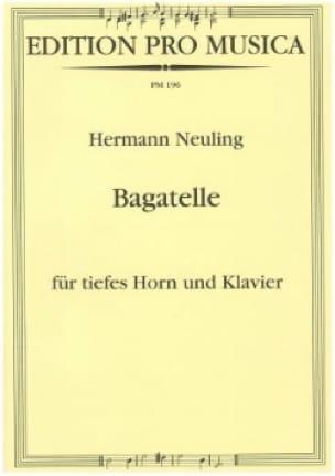 Bagatelle - Hermann Neuling - Partition - Cor - laflutedepan.com