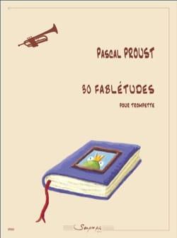 Pascal Proust - 30 Fabletudes - Trumpet - Partition - di-arezzo.co.uk