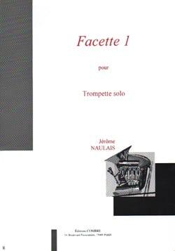 Facette 1 Jérôme Naulais Partition Trompette - laflutedepan