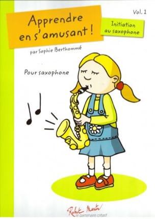 Apprendre En S' Amusant ! - Initiation Au Saxophone Volume 1 laflutedepan