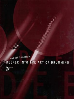 Deeper into the Art of Drumming - Robert Kaufman - laflutedepan.com