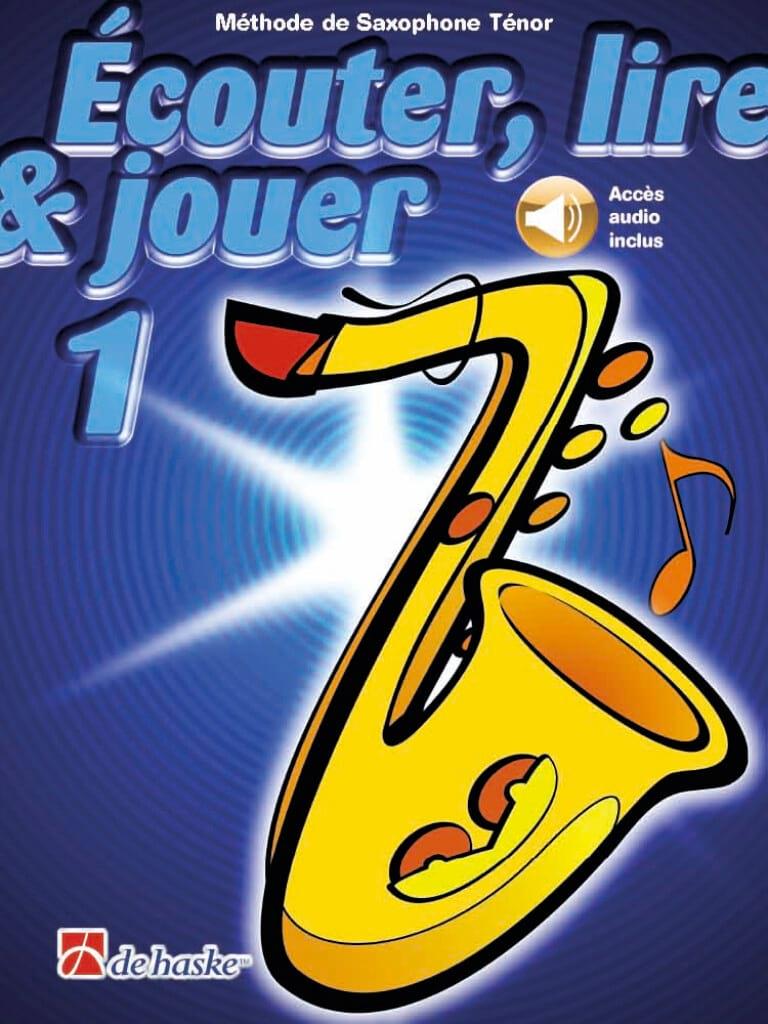 Ecouter Lire et Jouer - Méthode Volume 1 - Saxophone Ténor - laflutedepan.com