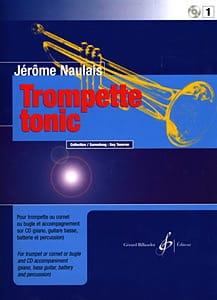 Trompette Tonic Volume 1 Jérôme Naulais Partition laflutedepan
