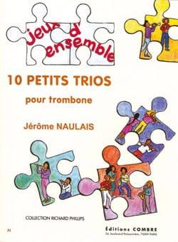 10 Petits Trios Jérôme Naulais Partition Trombone - laflutedepan