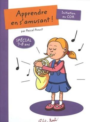 Pascal Proust - ¡Aprende mientras te diviertes! - Iniciación al cuerno - Partition - di-arezzo.es