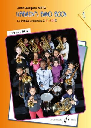 Urbain's Band Book Volume 1 - Livre de L' Elève laflutedepan