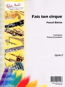 Fais Ton Cirque Pascal Berne Partition Trombone - laflutedepan