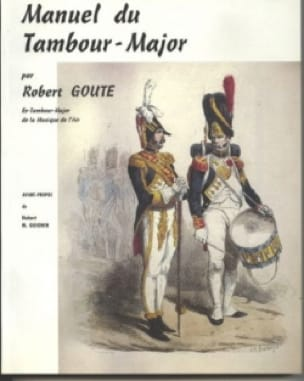 Manuel du Tambour-Major - Robert Goute - Partition - laflutedepan.com