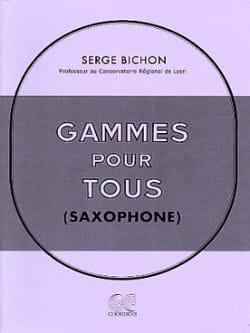 Gammes Pour Tous Serge Bichon Partition Saxophone - laflutedepan