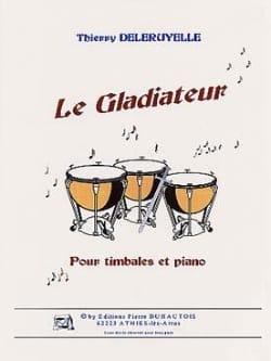 Le Gladiateur Thierry Deleruyelle Partition Timbales - laflutedepan